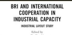Book Review - BRI and International Cooperation in Industrial Capacity: Industrial Layout Study
