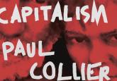 "Nostalgia for a past that never was; Part 1 review of Paul Collier's ""The future of capitalism"""